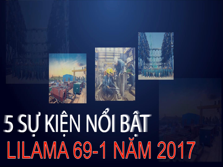 Bản tin 5 sự kiện nổi bật của Lilama 69-1 năm 2017